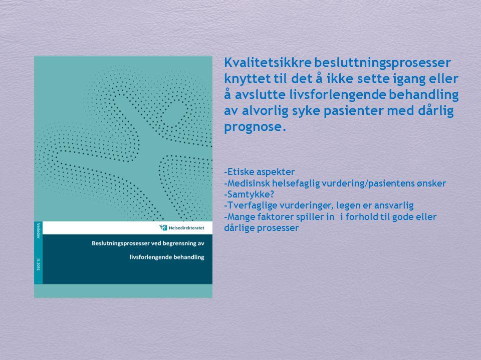 Kvalitetsikkre besluttningsprosesser knyttet til det å ikke sette igang eller å avslutte livsforlengende behandling av alvorlig syke pasienter med dår