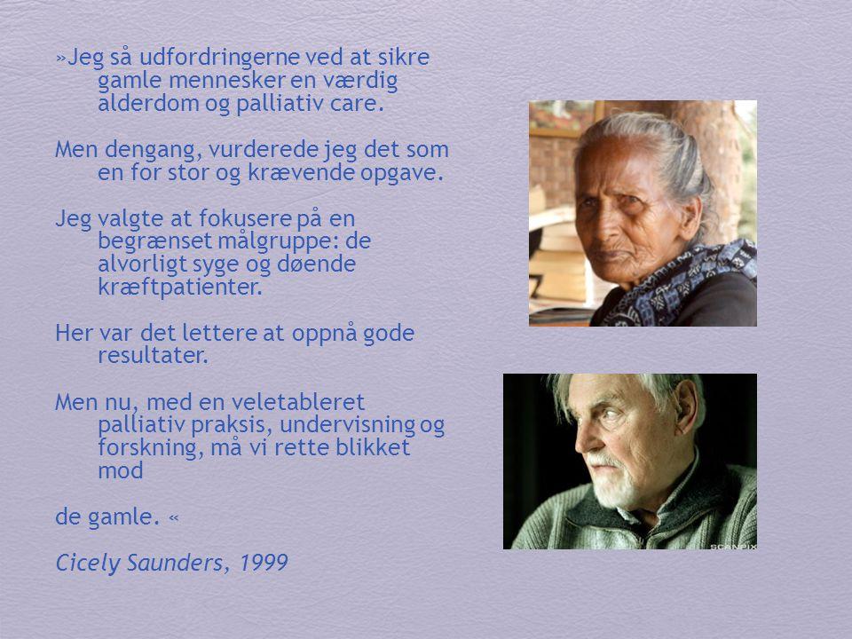 »Jeg så udfordringerne ved at sikre gamle mennesker en værdig alderdom og palliativ care. Men dengang, vurderede jeg det som en for stor og krævende o