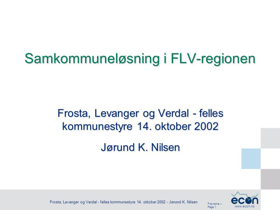 File name – Page 1 www.econ.no Frosta, Levanger og Verdal - felles kommunestyre 14. oktober 2002 - Jørund K. Nilsen Frosta, Levanger og Verdal - felle