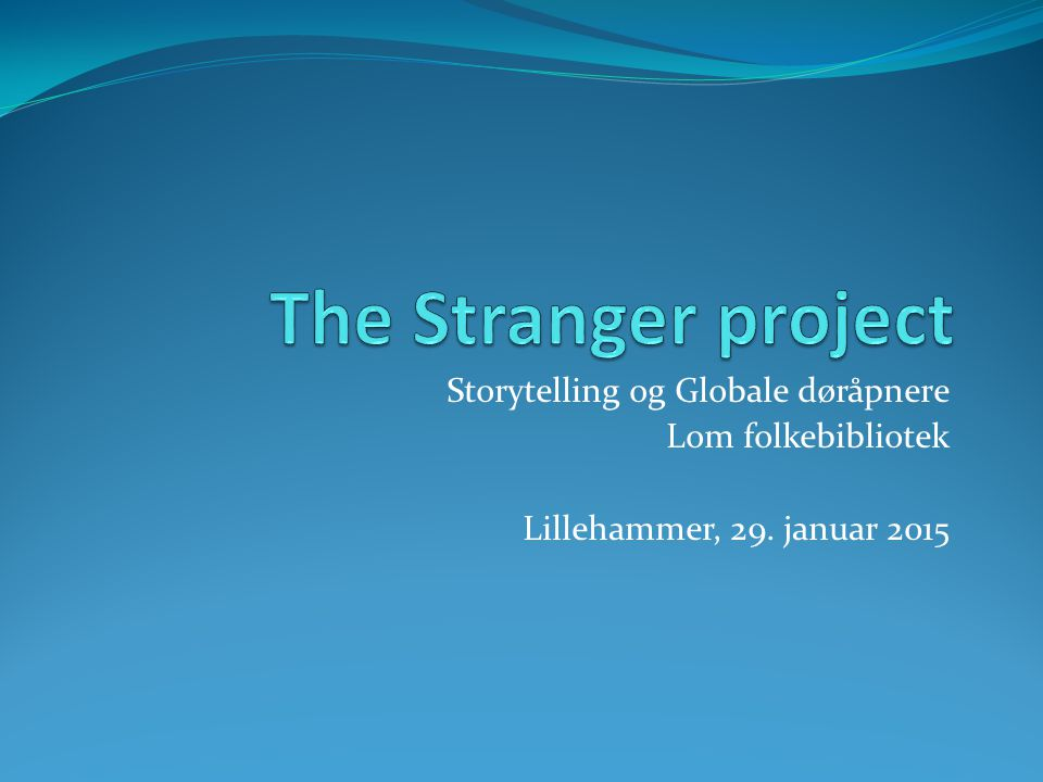 Storytelling og Globale døråpnere Lom folkebibliotek Lillehammer, 29. januar 2015