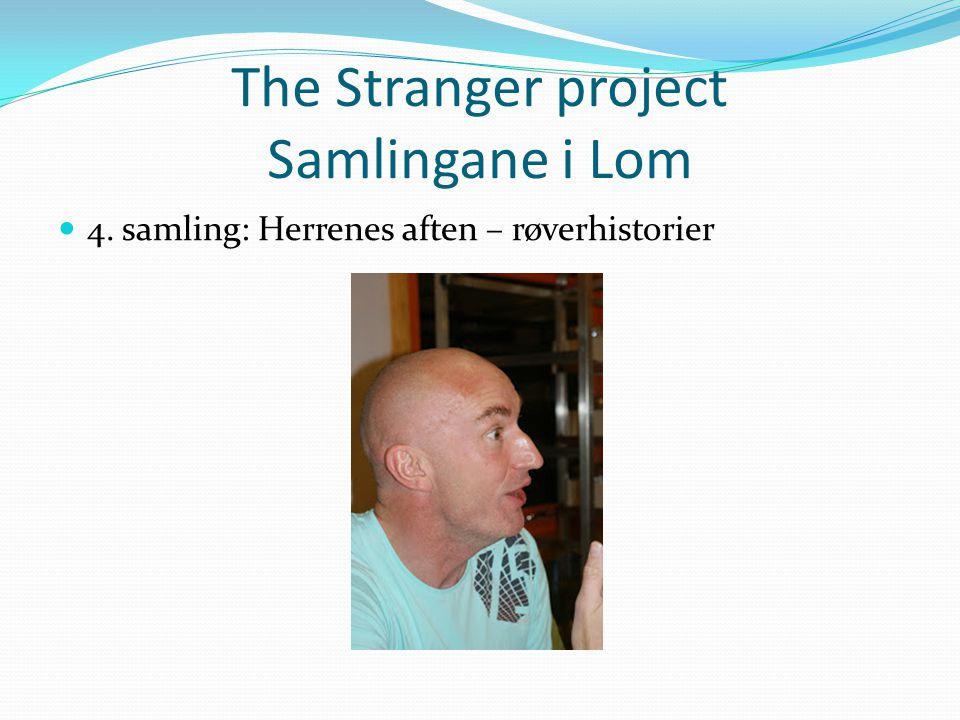 The Stranger project Samlingane i Lom 4. samling: Herrenes aften – røverhistorier