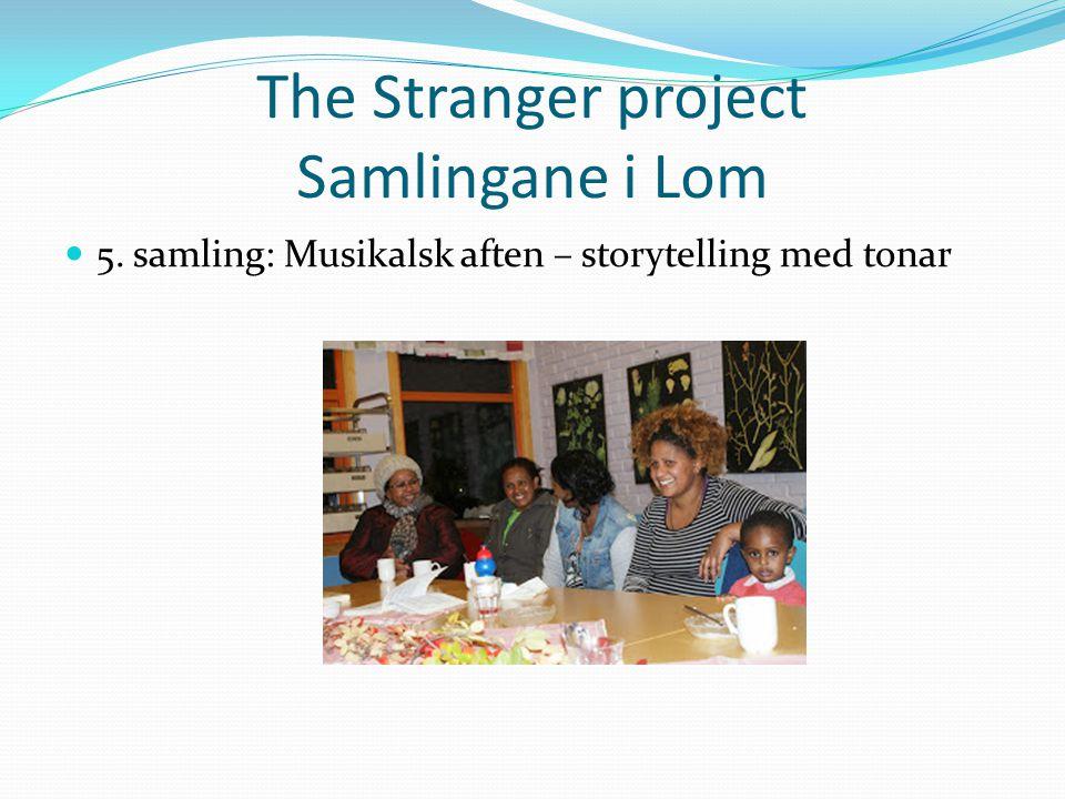 The Stranger project Samlingane i Lom 5. samling: Musikalsk aften – storytelling med tonar