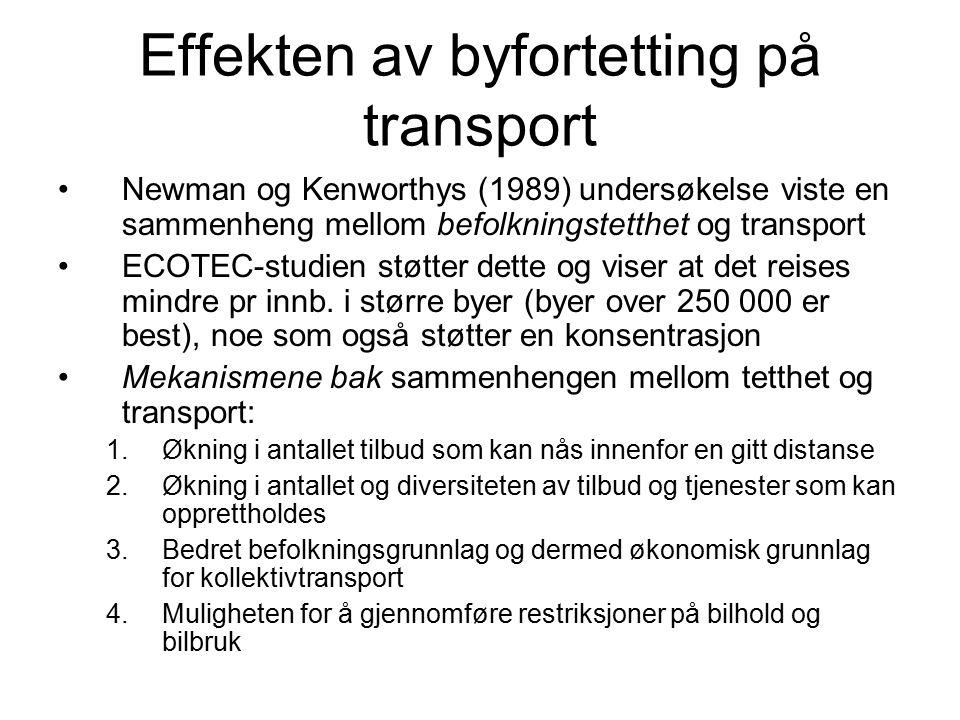 Effekten av byfortetting på transport Newman og Kenworthys (1989) undersøkelse viste en sammenheng mellom befolkningstetthet og transport ECOTEC-studien støtter dette og viser at det reises mindre pr innb.