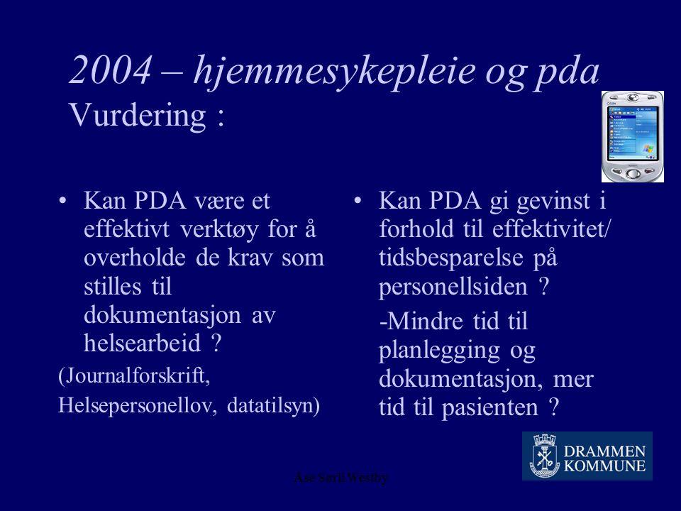 Åse Sørli Westby Digital helse- og omsorg i Drammen 2001 – 2003 – stillheten råder…. Bruken av Gerica øker – smått om senn Drammen blir IPLOS prøvekom