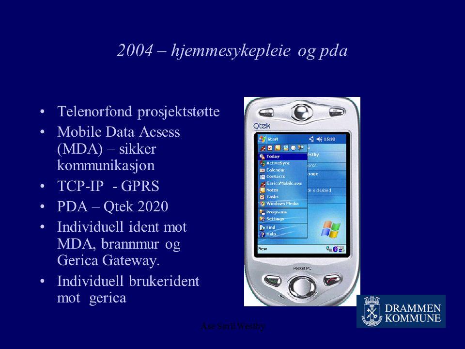 """Åse Sørli Westby 2004 – hjemmesykepleie og pda Dagens situasjon : Mål : T-kort pr besøk T-kort tavler Dagbøker - """"alle"""" brukeropplysninger noteres pr"""