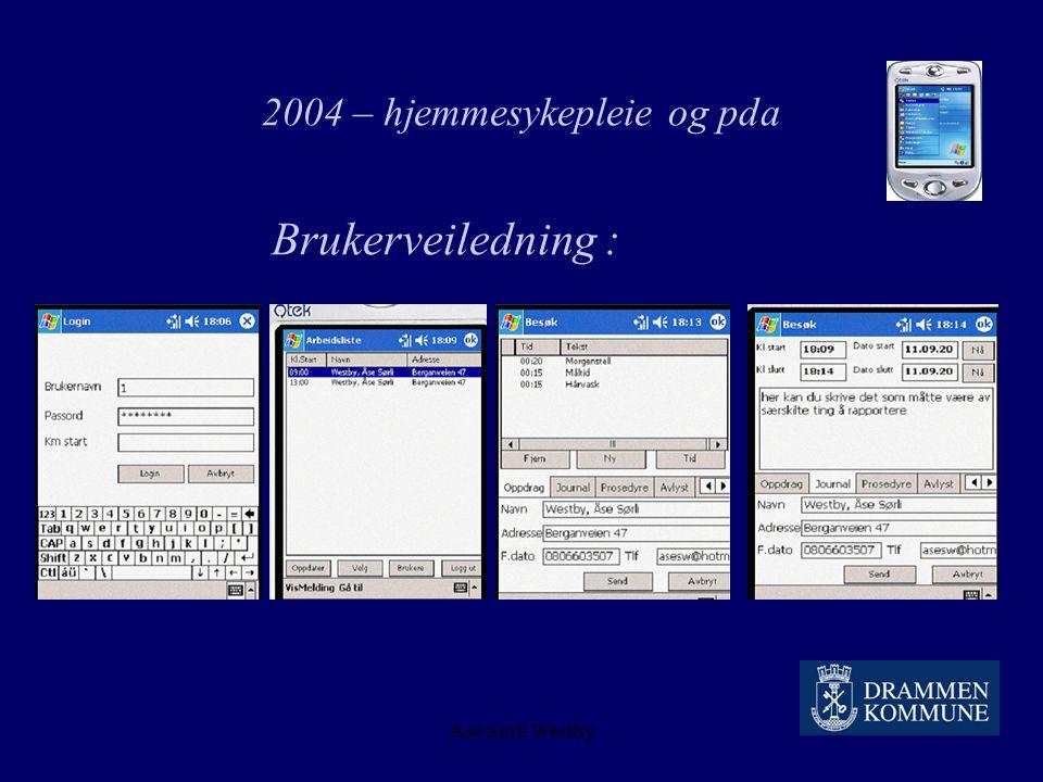 Åse Sørli Westby 2004 – hjemmesykepleie og pda Opplæring: Generell Qtek 2 timer Gerica Mobil 3 timer + oppfølging i drift