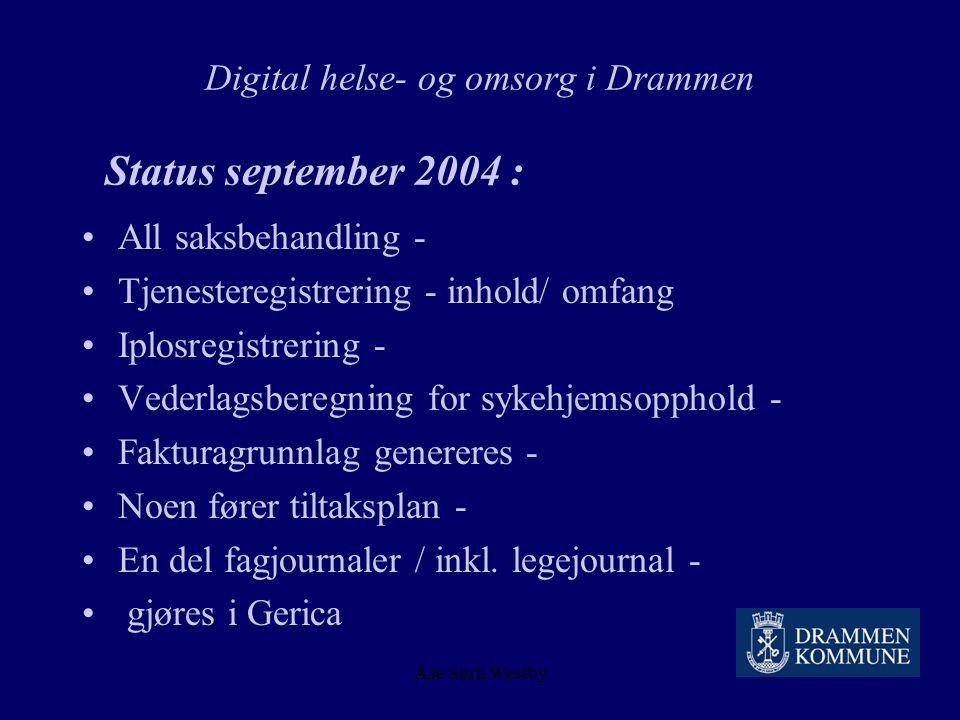 Åse Sørli Westby Digital helse- og omsorg i Drammen Overordnet målsetning : Full innføring av elektronisk pasientjournal i Drammen – ut med manuelle r