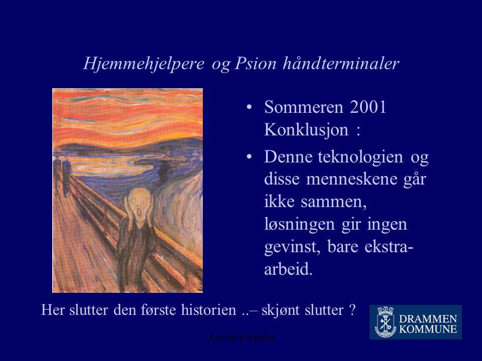Åse Sørli Westby Hjemmehjelpere og Psion håndterminaler Overvåking ! Migrene ! Lite tastatur ! Liten skjerm ! Bakgrunnsfarge ! Kontrast ! Bedre før !