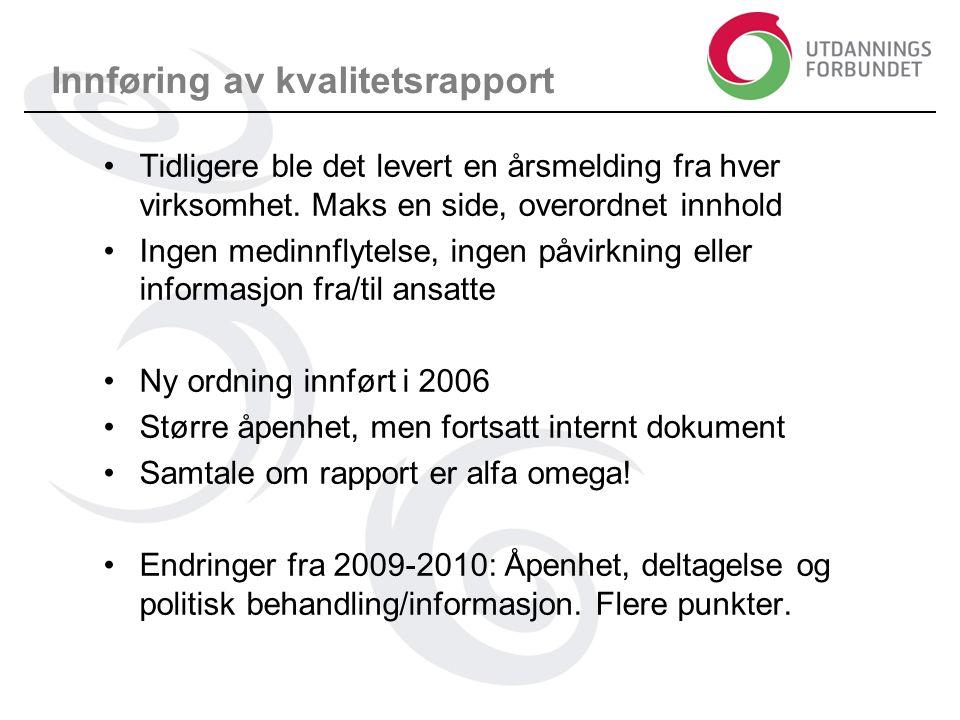 Innføring av kvalitetsrapport Tidligere ble det levert en årsmelding fra hver virksomhet.