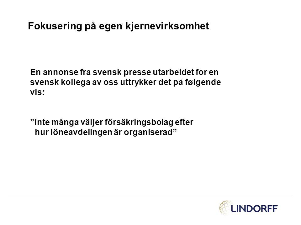 """Fokusering på egen kjernevirksomhet En annonse fra svensk presse utarbeidet for en svensk kollega av oss uttrykker det på følgende vis: """"Inte många vä"""