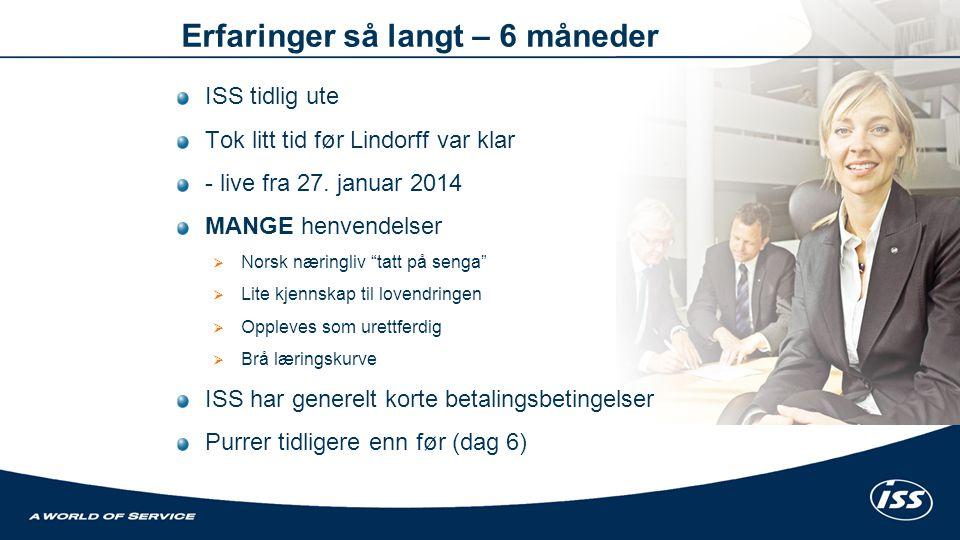 """ISS tidlig ute Tok litt tid før Lindorff var klar - live fra 27. januar 2014 MANGE henvendelser  Norsk næringliv """"tatt på senga""""  Lite kjennskap til"""