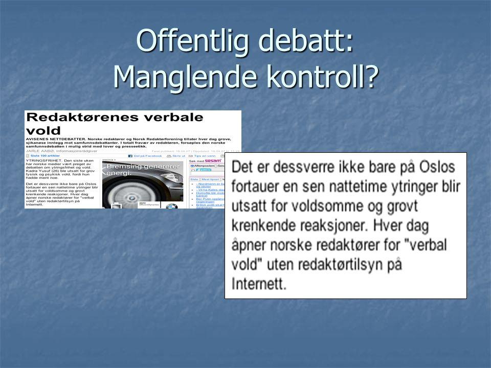 Offentlig debatt: Manglende kontroll