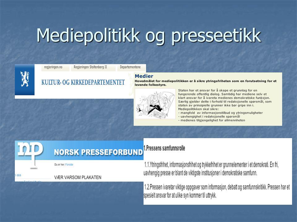 Mediepolitikk og presseetikk