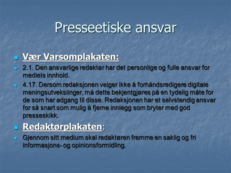 Presseetiske ansvar Vær Varsomplakaten: Vær Varsomplakaten: 2.1.