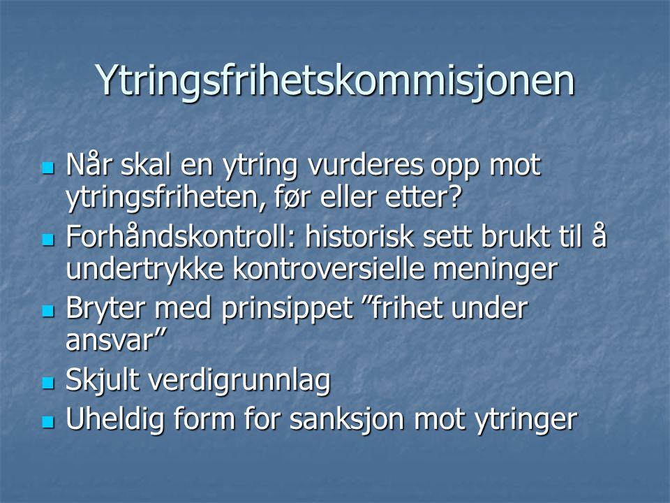 Ytringsfrihetskommisjonen Når skal en ytring vurderes opp mot ytringsfriheten, før eller etter.