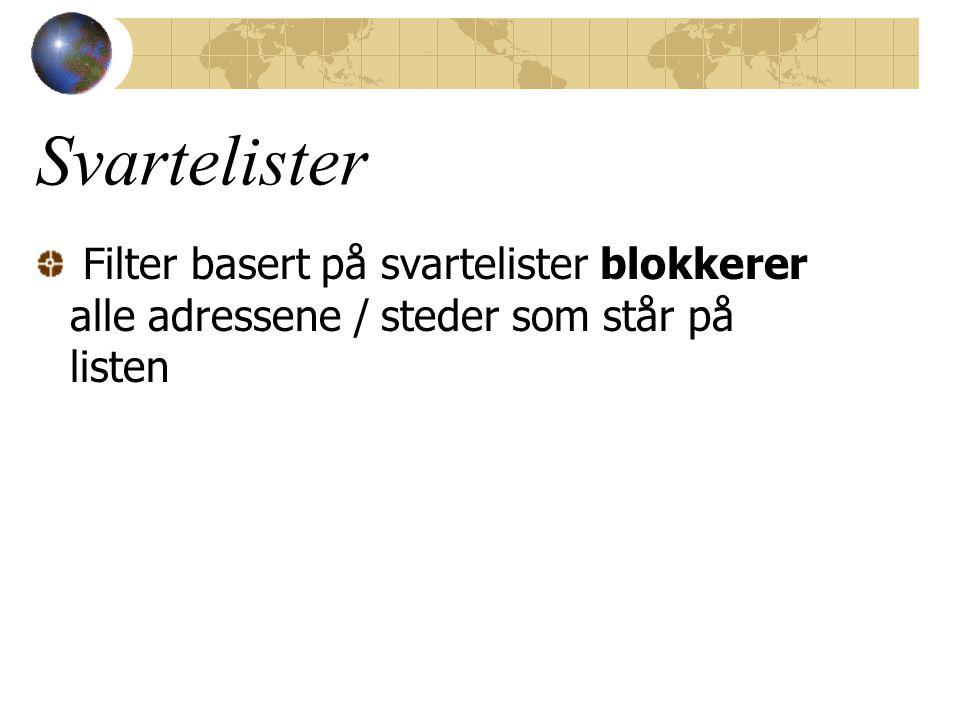 Svartelister Filter basert på svartelister blokkerer alle adressene / steder som står på listen