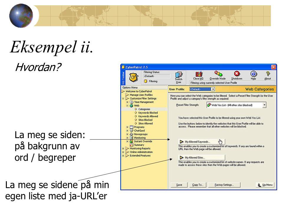 Eksempel ii. La meg se siden: på bakgrunn av ord / begreper La meg se sidene på min egen liste med ja-URL'er Hvordan?