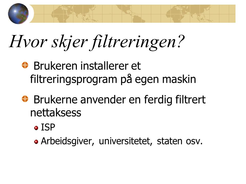 Filter basert på merking Violence Rating Descriptor Nudity Rating Descriptor Sex Rating Descriptor Language Rating Descriptor Repe or wanton, gratuitous violence Frontal nudity (qualifying as provocative display) Exlicil sexual acts or sex crimes Crude, vulgar language or extreme hate speech Level 4 Aggressive Violence or death to humans Frontal nudity Non-explicit sexual acts Strong language or hate speech Level 3 Destruction of realistic objects Partial nudity Clothed sexual touching Moderate expletives or profanity Level 2 Injury to human being Revealing attire Passionate kissing Mild expletivesLevel 1 None of the above or sports related None of the above None of the above or innocant kissing; romance None of the above Level 0