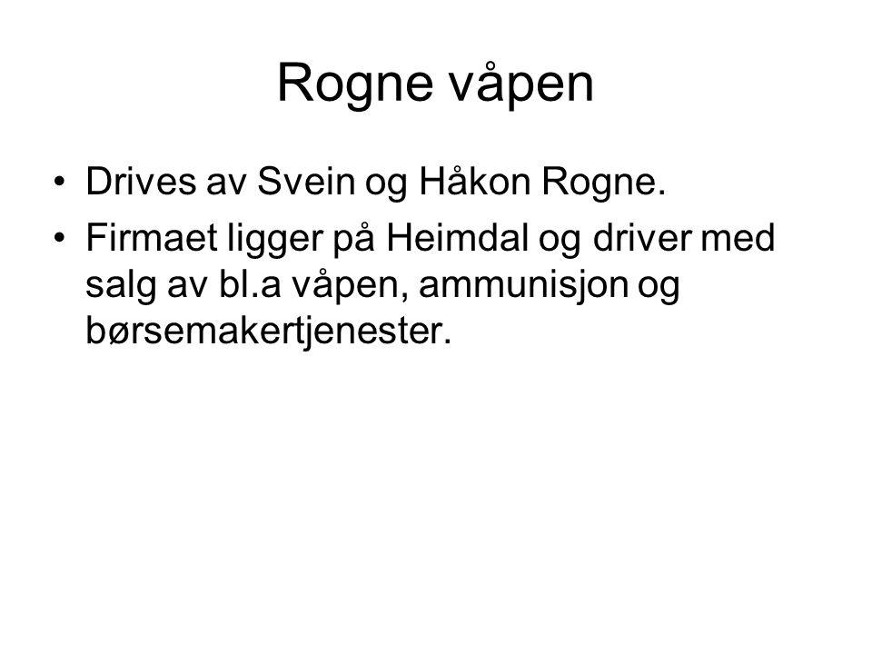 Rogne våpen Drives av Svein og Håkon Rogne. Firmaet ligger på Heimdal og driver med salg av bl.a våpen, ammunisjon og børsemakertjenester.