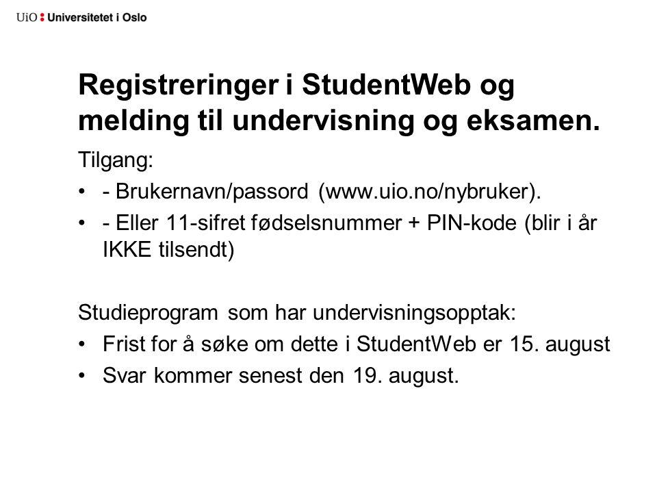 Registreringer i StudentWeb og melding til undervisning og eksamen.
