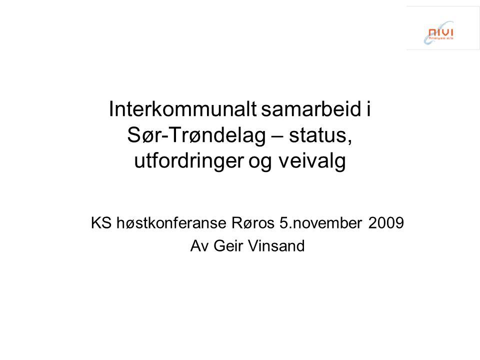 Interkommunalt samarbeid i Sør-Trøndelag – status, utfordringer og veivalg KS høstkonferanse Røros 5.november 2009 Av Geir Vinsand