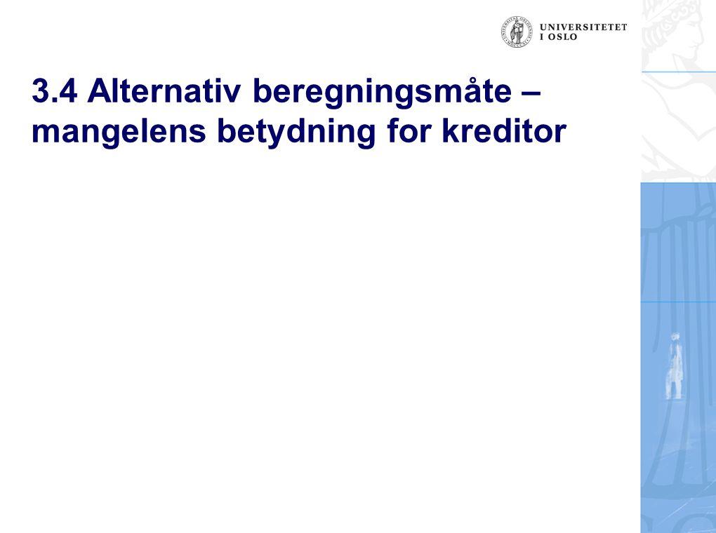 3.4 Alternativ beregningsmåte – mangelens betydning for kreditor