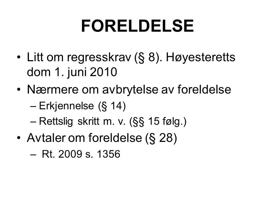 FORELDELSE Litt om regresskrav (§ 8). Høyesteretts dom 1.