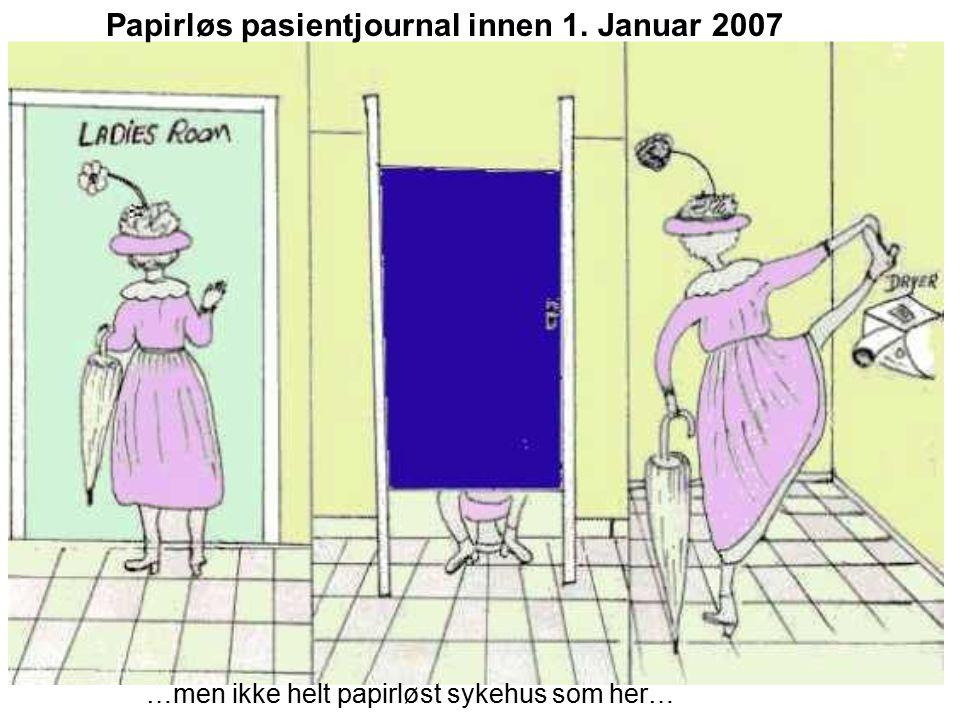 Papirløs pasientjournal innen 1. Januar 2007 …men ikke helt papirløst sykehus som her…