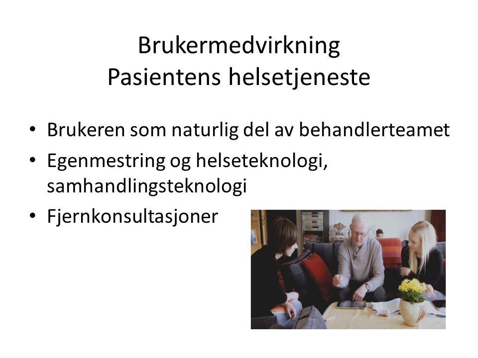 Brukermedvirkning Pasientens helsetjeneste Brukeren som naturlig del av behandlerteamet Egenmestring og helseteknologi, samhandlingsteknologi Fjernkon