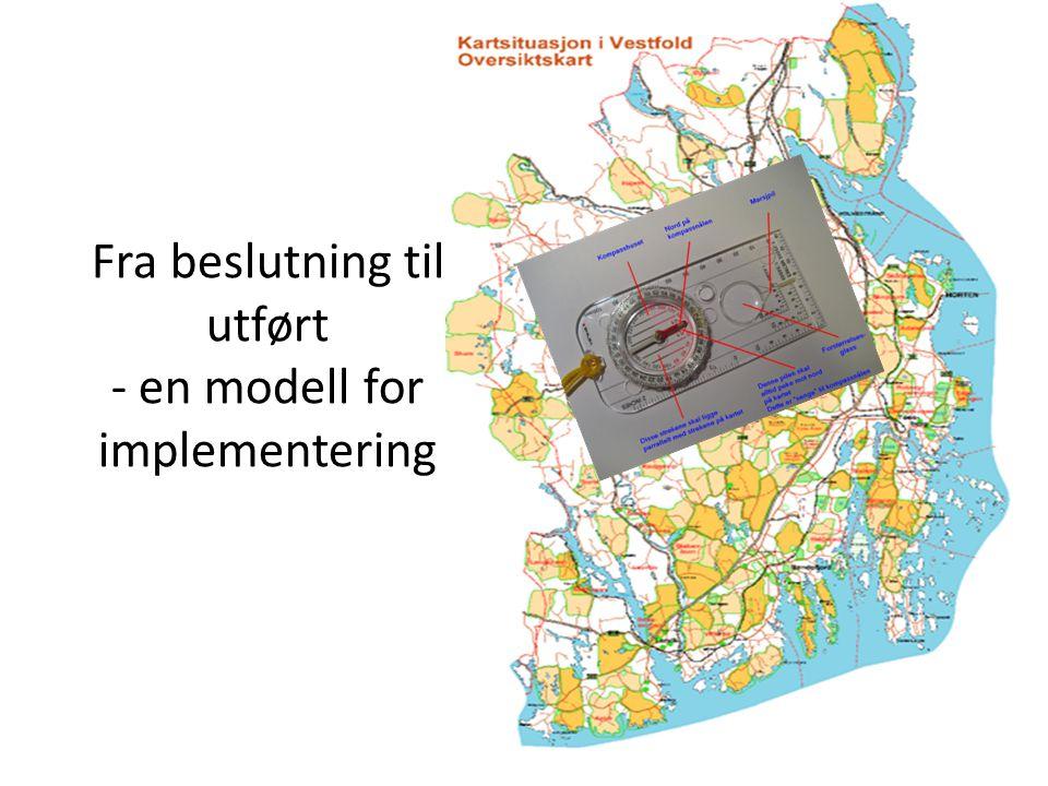 Fra beslutning til utført - en modell for implementering