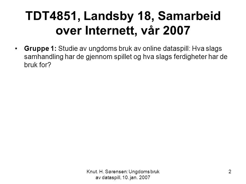 Knut. H. Sørensen: Ungdoms bruk av dataspill, 10.