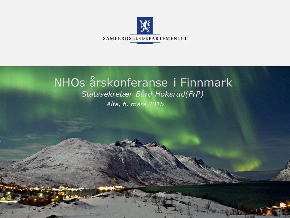 Samferdselsdepartementet NHOs årskonferanse i Finnmark Statssekretær Bård Hoksrud(FrP) Alta, 6.