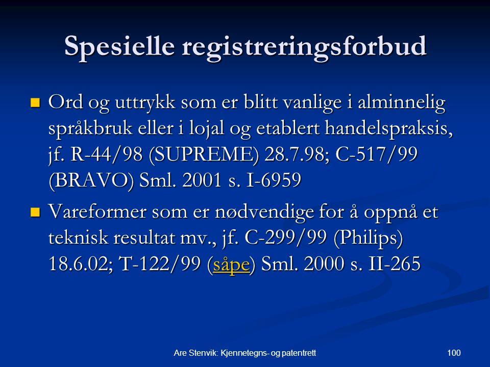 100Are Stenvik: Kjennetegns- og patentrett Spesielle registreringsforbud Ord og uttrykk som er blitt vanlige i alminnelig språkbruk eller i lojal og etablert handelspraksis, jf.