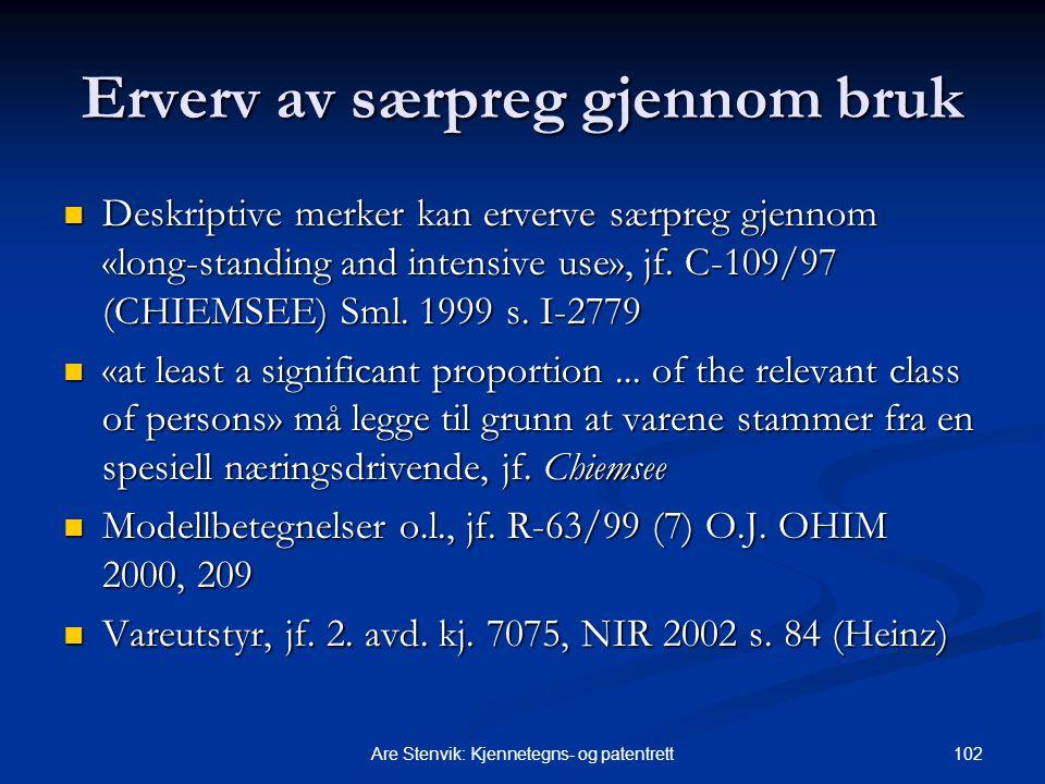 102Are Stenvik: Kjennetegns- og patentrett Erverv av særpreg gjennom bruk Deskriptive merker kan erverve særpreg gjennom «long-standing and intensive