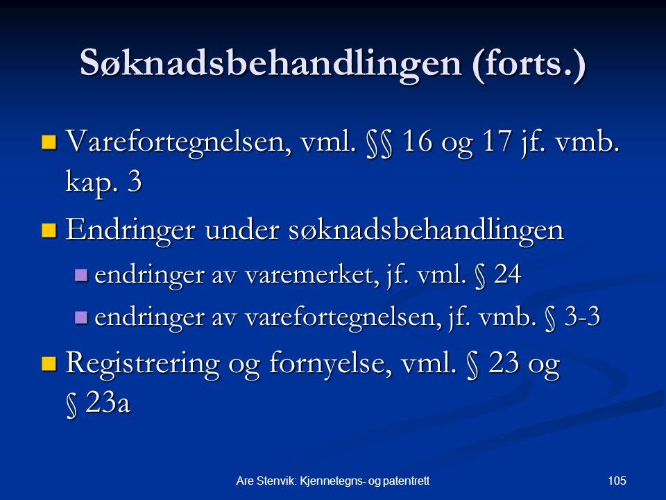 105Are Stenvik: Kjennetegns- og patentrett Søknadsbehandlingen (forts.) Varefortegnelsen, vml. §§ 16 og 17 jf. vmb. kap. 3 Varefortegnelsen, vml. §§ 1