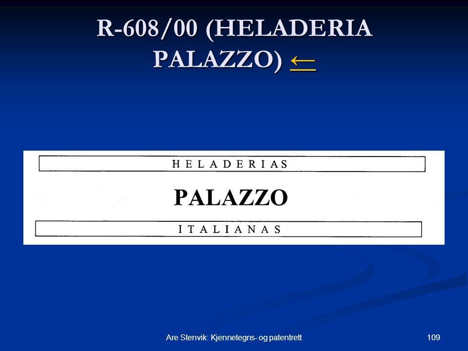 109Are Stenvik: Kjennetegns- og patentrett R-608/00 (HELADERIA PALAZZO) ← ←