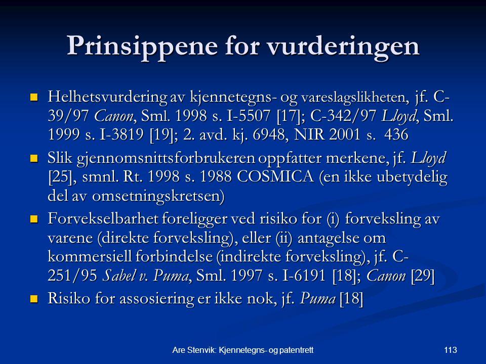 113Are Stenvik: Kjennetegns- og patentrett Prinsippene for vurderingen Helhetsvurdering av kjennetegns- og vareslagslikheten, jf. C- 39/97 Canon, Sm l