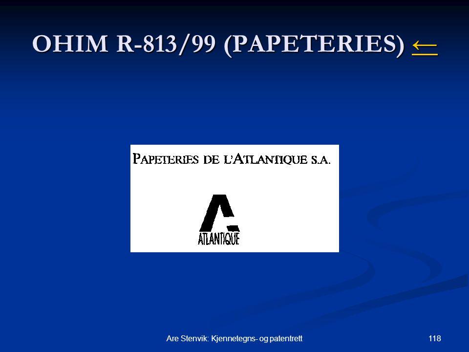 118Are Stenvik: Kjennetegns- og patentrett OHIM R-813/99 (PAPETERIES) ← ←