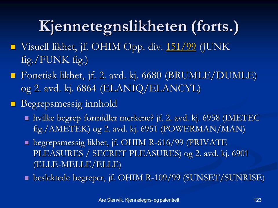 123Are Stenvik: Kjennetegns- og patentrett Kjennetegnslikheten (forts.) Visuell likhet, jf. OHIM Opp. div. 151/99 (JUNK fig./FUNK fig.) Visuell likhet