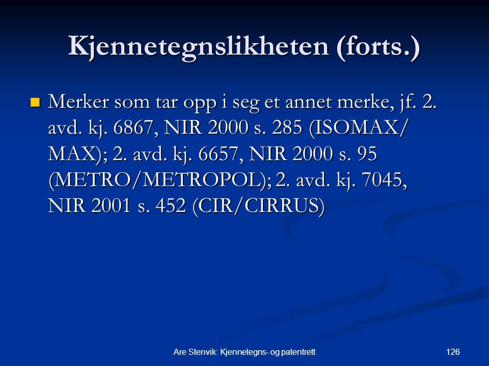 126Are Stenvik: Kjennetegns- og patentrett Kjennetegnslikheten (forts.) Merker som tar opp i seg et annet merke, jf. 2. avd. kj. 6867, NIR 2000 s. 285