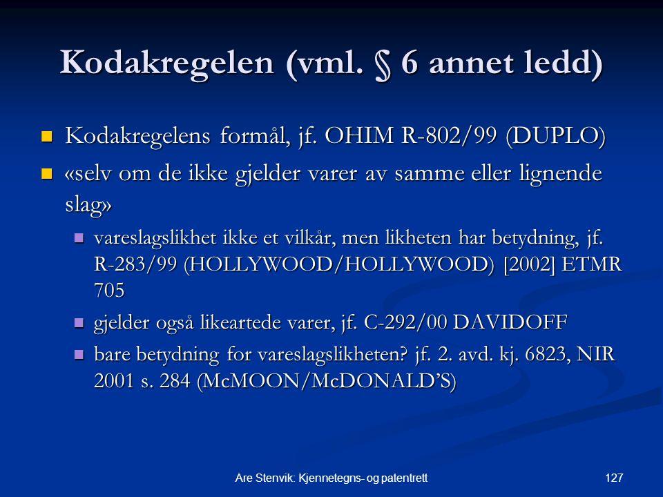 127Are Stenvik: Kjennetegns- og patentrett Kodakregelen (vml. § 6 annet ledd) Kodakregelens formål, jf. OHIM R-802/99 (DUPLO) Kodakregelens formål, jf