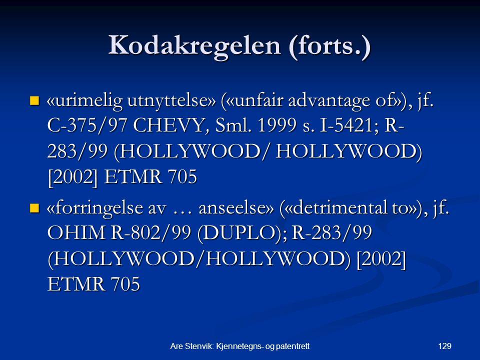 129Are Stenvik: Kjennetegns- og patentrett Kodakregelen (forts.) «urimelig utnyttelse» («unfair advantage of»), jf. C-375/97 CHEVY, Sml. 1999 s. I-542