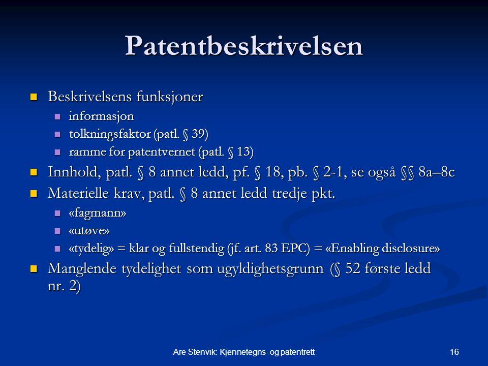 16Are Stenvik: Kjennetegns- og patentrett Patentbeskrivelsen Beskrivelsens funksjoner Beskrivelsens funksjoner informasjon informasjon tolkningsfaktor (patl.