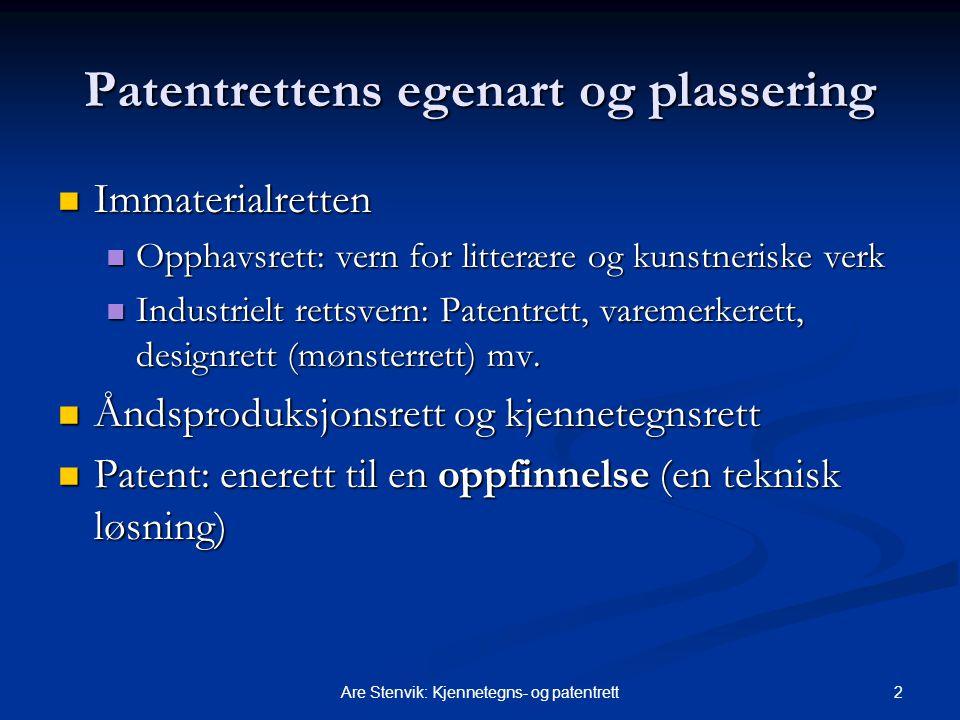 2Are Stenvik: Kjennetegns- og patentrett Patentrettens egenart og plassering Immaterialretten Immaterialretten Opphavsrett: vern for litterære og kuns