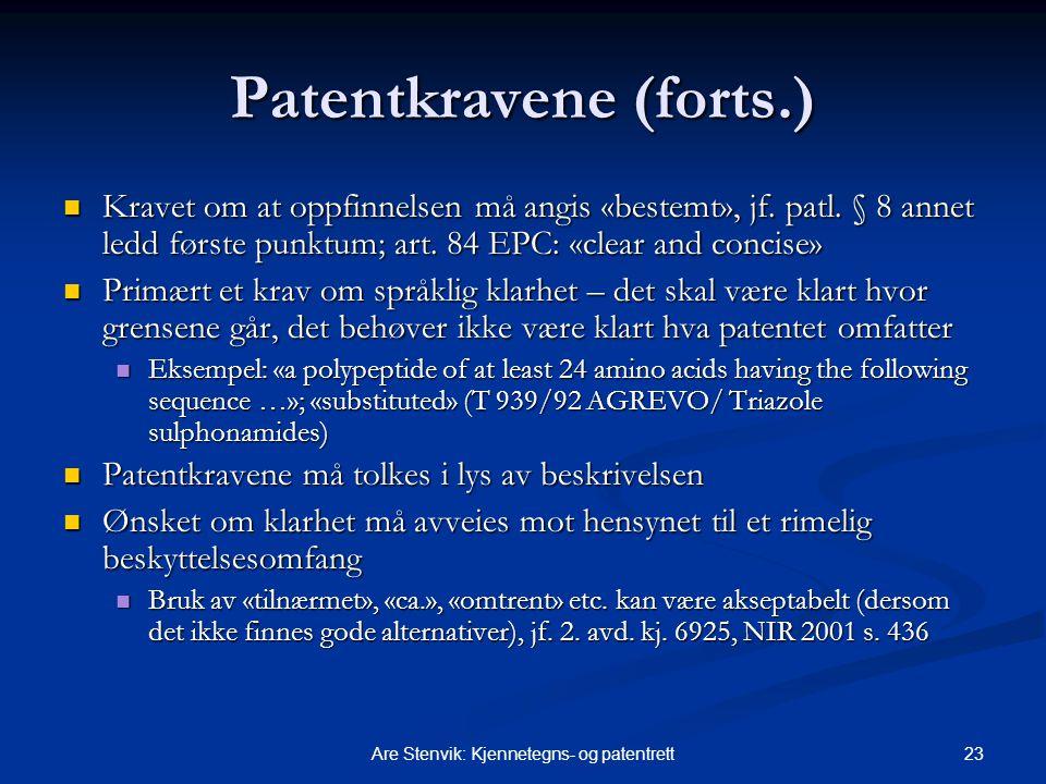 23Are Stenvik: Kjennetegns- og patentrett Patentkravene (forts.) Kravet om at oppfinnelsen må angis «bestemt», jf. patl. § 8 annet ledd første punktum