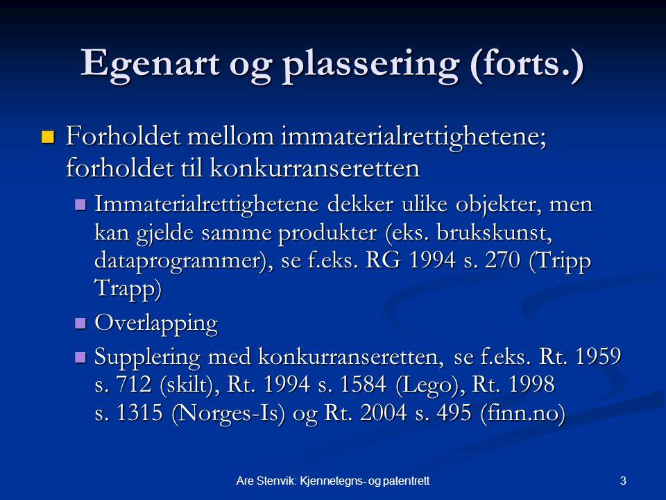 3Are Stenvik: Kjennetegns- og patentrett Egenart og plassering (forts.) Forholdet mellom immaterialrettighetene; forholdet til konkurranseretten Forho