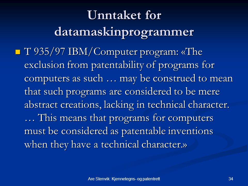 34Are Stenvik: Kjennetegns- og patentrett Unntaket for datamaskinprogrammer T 935/97 IBM/Computer program: «The exclusion from patentability of progra