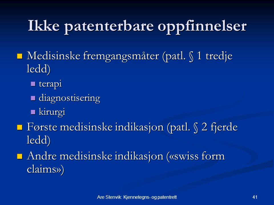 41Are Stenvik: Kjennetegns- og patentrett Ikke patenterbare oppfinnelser Medisinske fremgangsmåter (patl.