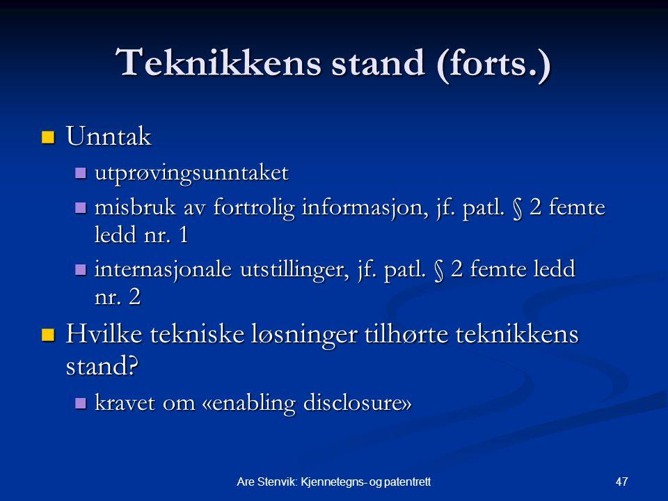 47Are Stenvik: Kjennetegns- og patentrett Teknikkens stand (forts.) Unntak Unntak utprøvingsunntaket utprøvingsunntaket misbruk av fortrolig informasjon, jf.