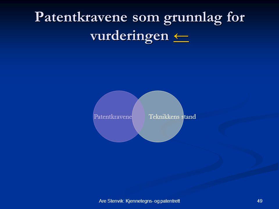 49Are Stenvik: Kjennetegns- og patentrett Patentkravene som grunnlag for vurderingen ← ← PatentkraveneTeknikkens stand